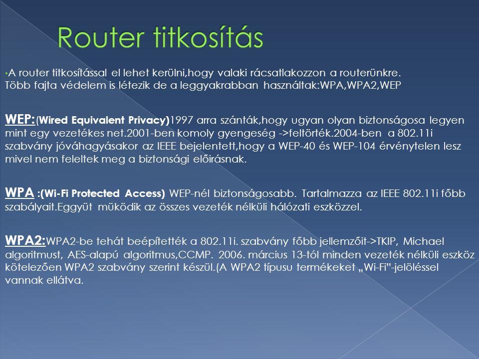 A router titkosítással el lehet kerülni,hogy valaki rácsatlakozzon a routerünkre. Több fajta védelem is létezik de a leggyakrabban használtak:WPA,WPA2