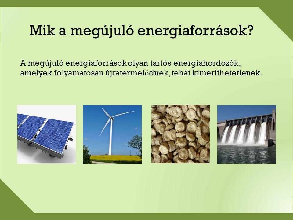 Mik a megújuló energiaforrások.