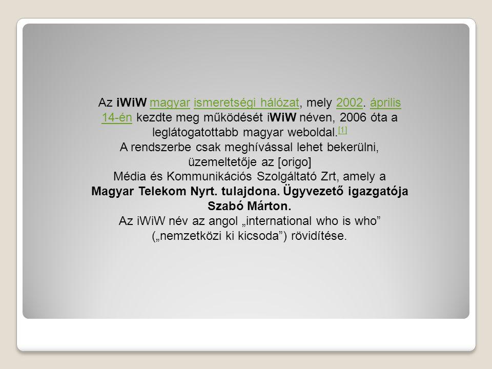 Az iWiW magyar ismeretségi hálózat, mely 2002.