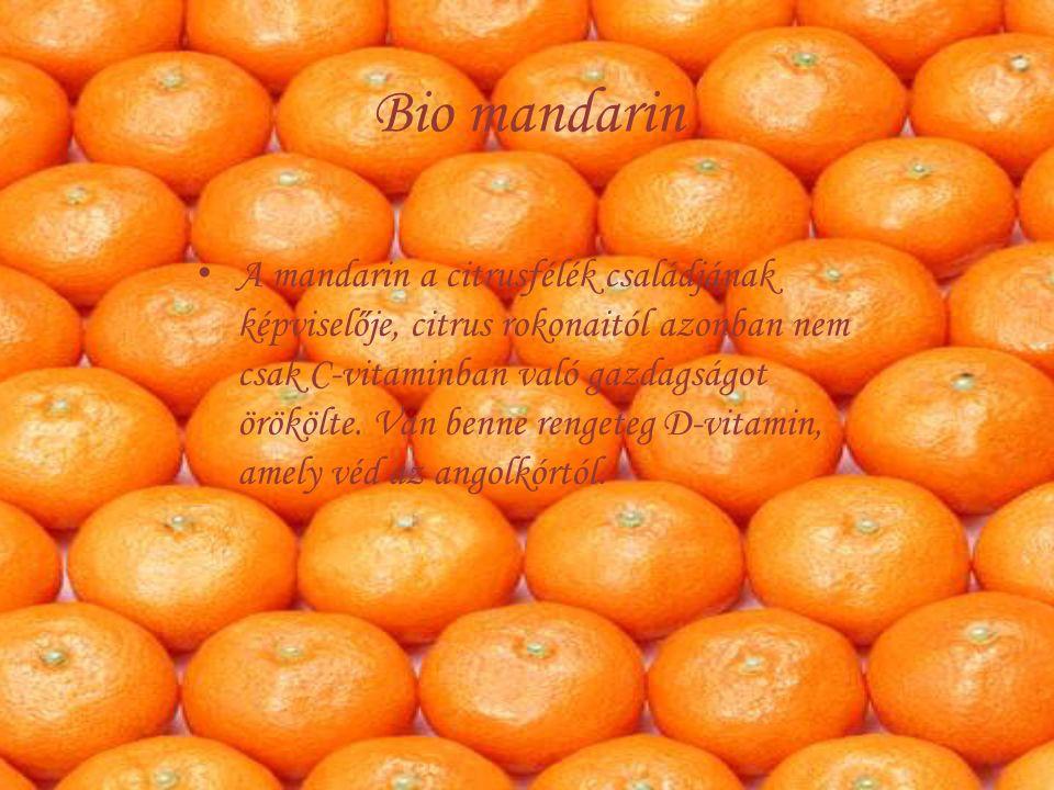 Bio mandarin A mandarin a citrusfélék családjának képviselője, citrus rokonaitól azonban nem csak C-vitaminban való gazdagságot örökölte. Van benne re
