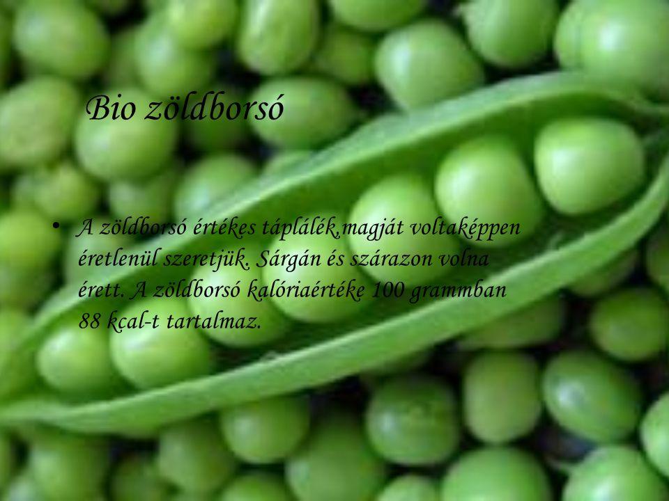 Bio zöldborsó A zöldborsó értékes táplálék,magját voltaképpen éretlenül szeretjük. Sárgán és szárazon volna érett. A zöldborsó kalóriaértéke 100 gramm