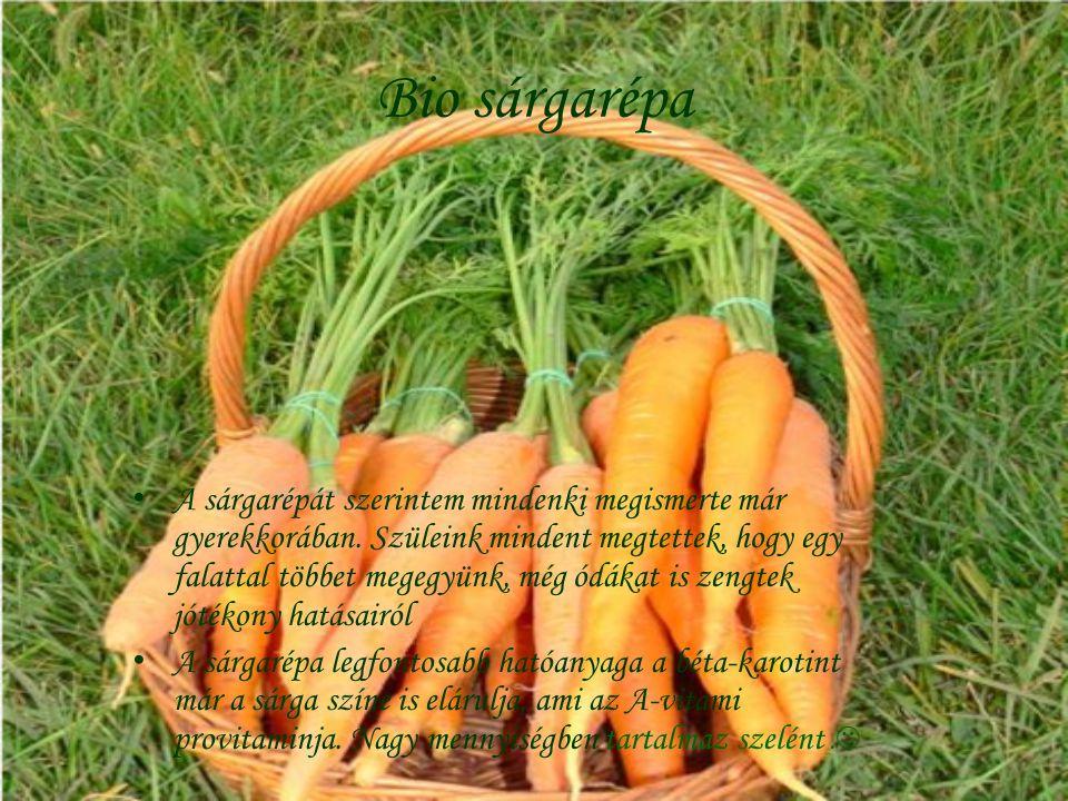 Bio sárgarépa A sárgarépát szerintem mindenki megismerte már gyerekkorában. Szüleink mindent megtettek, hogy egy falattal többet megegyünk, még ódákat