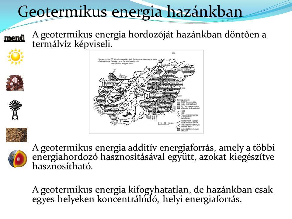 Geotermikus energia hazánkban A geotermikus energia hordozóját hazánkban döntően a termálvíz képviseli.