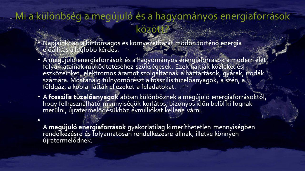 Mi a különbség a megújuló és a hagyományos energiaforrások között.