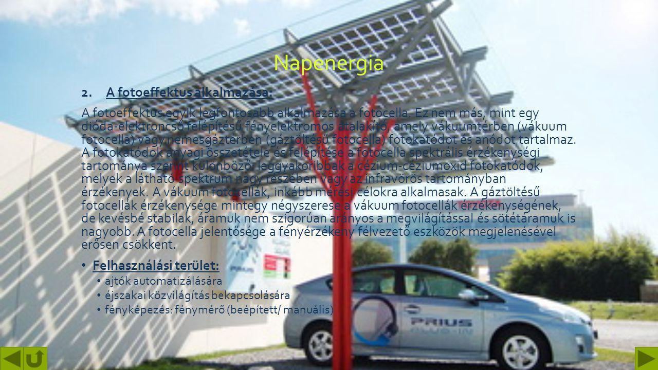 Napenergia Felhasználása: 1.Naperőmű 2.Fotocella 3.Napkollektor 1.A naperőmű gyűjtőfogalom, a megújuló energiaforrásokat felhasználó erőművek egyik cs