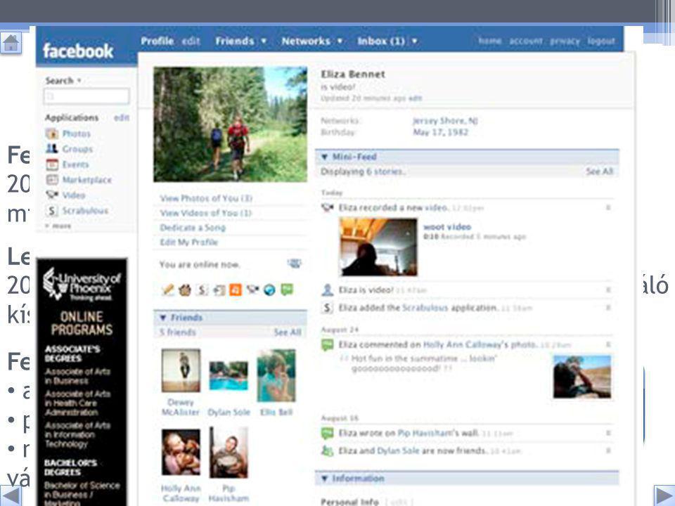Facebook (a lájk hazája) Felhasználószám: 2011 januárjában több mint 600 millió felhasználó.