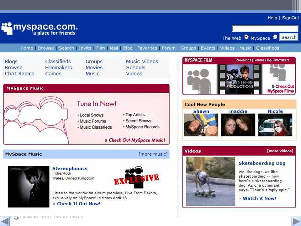 MySpace (én és a zene) Leírása: 2003-ban két eUniverse alkalmazott, Thomas Anderson és Christopher DeWolte alapította.