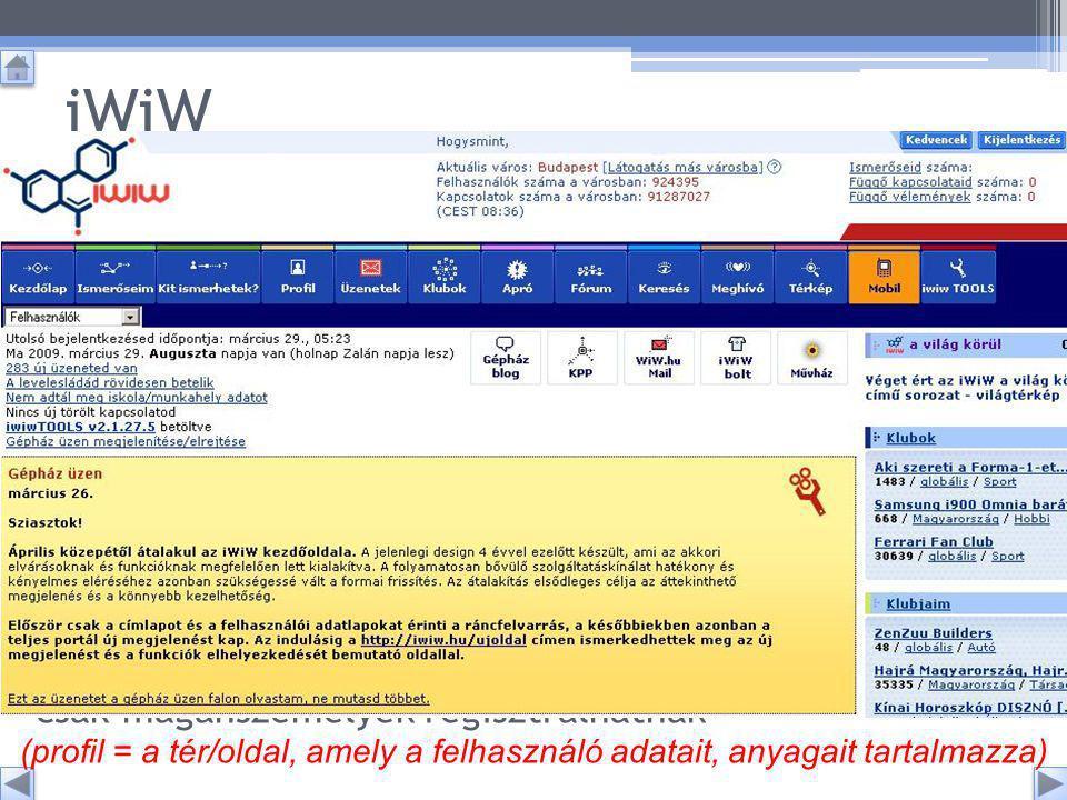 iWiW (az első magyar közösségi portál) Leírása: Az első magyar közösségi portál, mely 2002-ben alapult WiW néven.