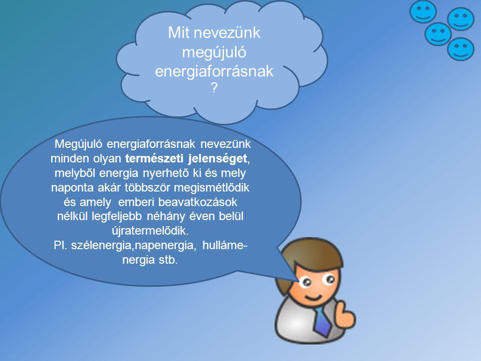 Főbb energiaforrások bolygónkon 1.Áramtermelés: Jelenleg a világ áramtermelésének 19%-át képezik.