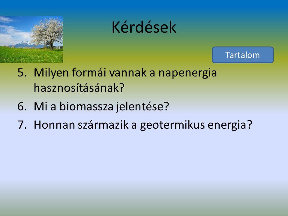 Kérdések 1.Mit nevezünk megújuló energiaforrásnak.