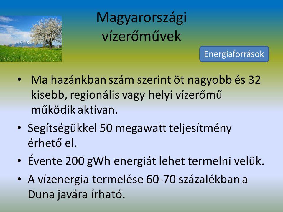 Magyarországi vízerőművek Ma hazánkban szám szerint öt nagyobb és 32 kisebb, regionális vagy helyi vízerőmű működik aktívan.