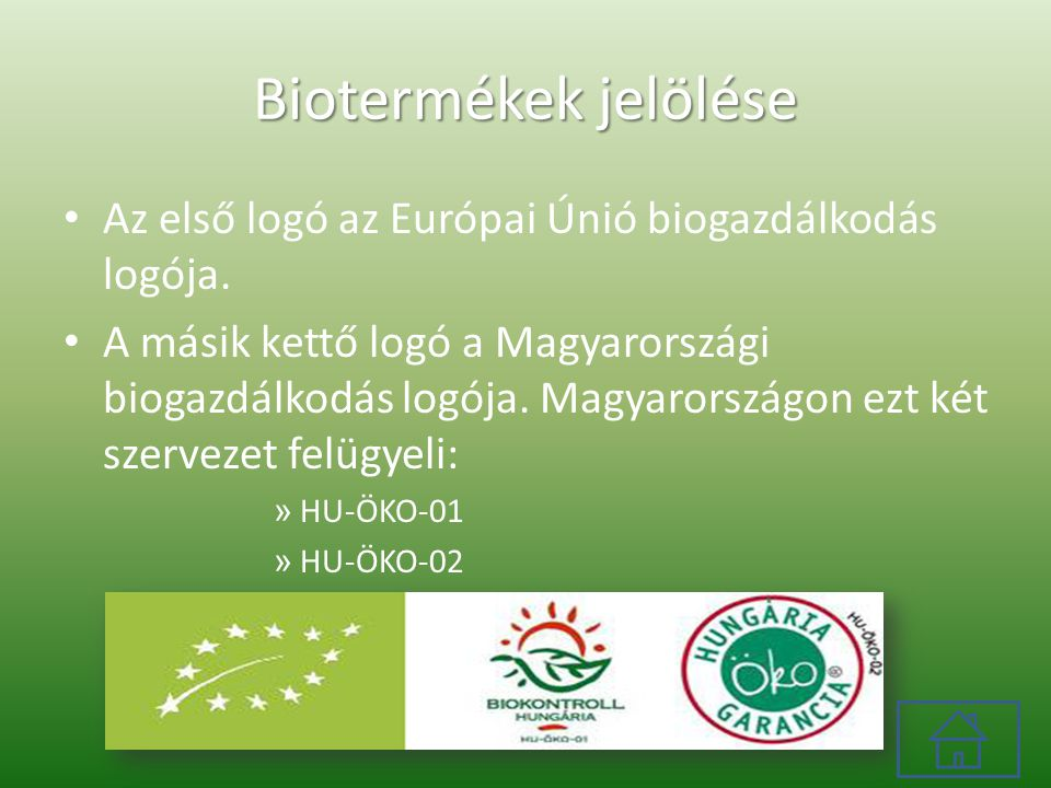 Biotermékek jelölése Az első logó az Európai Únió biogazdálkodás logója.