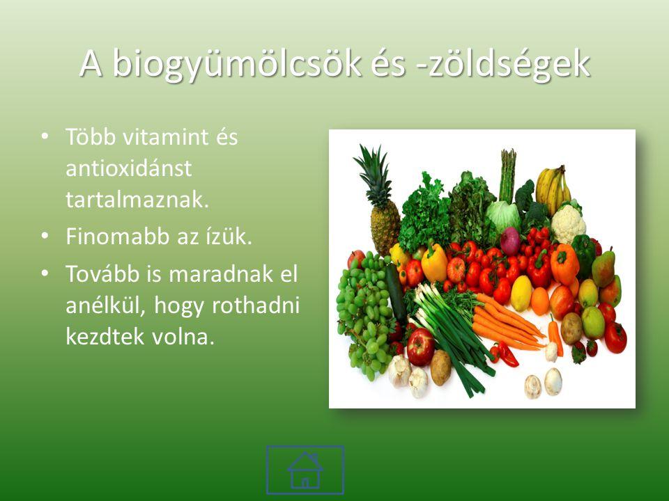 A biogyümölcsök és -zöldségek Több vitamint és antioxidánst tartalmaznak.
