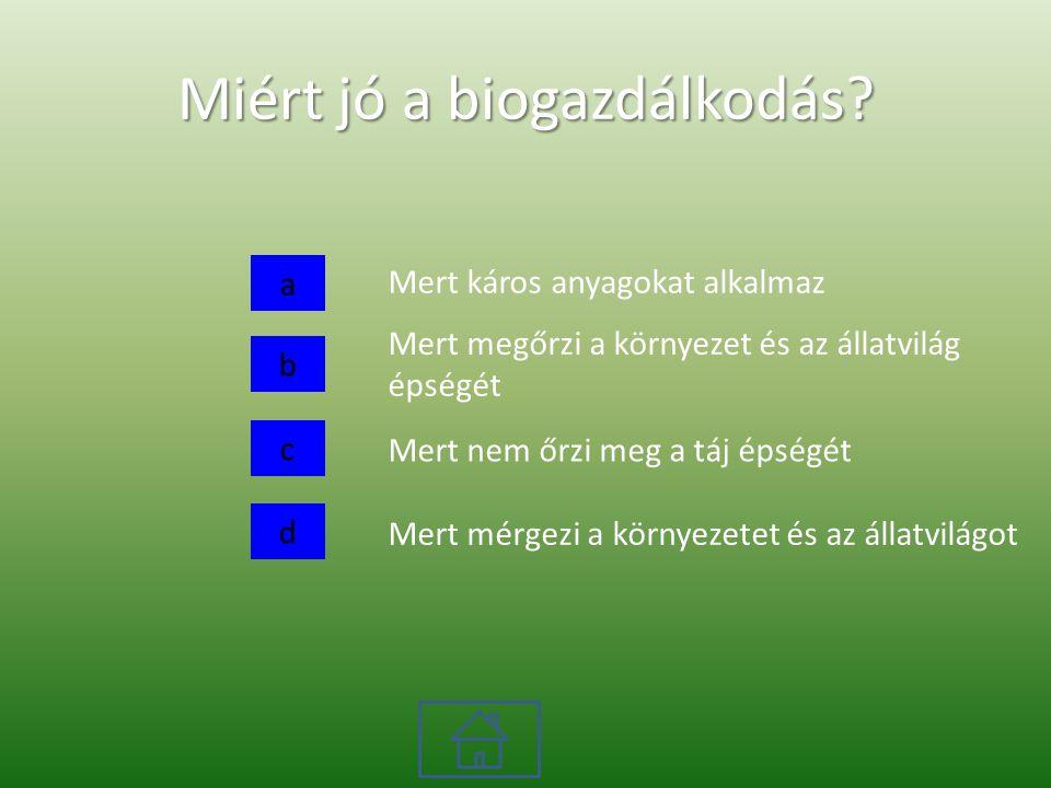 Miért jó a biogazdálkodás.