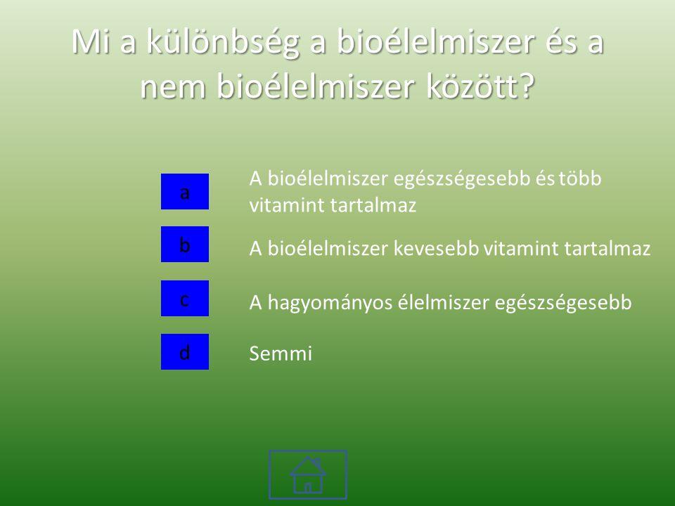 Mi a különbség a bioélelmiszer és a nem bioélelmiszer között.