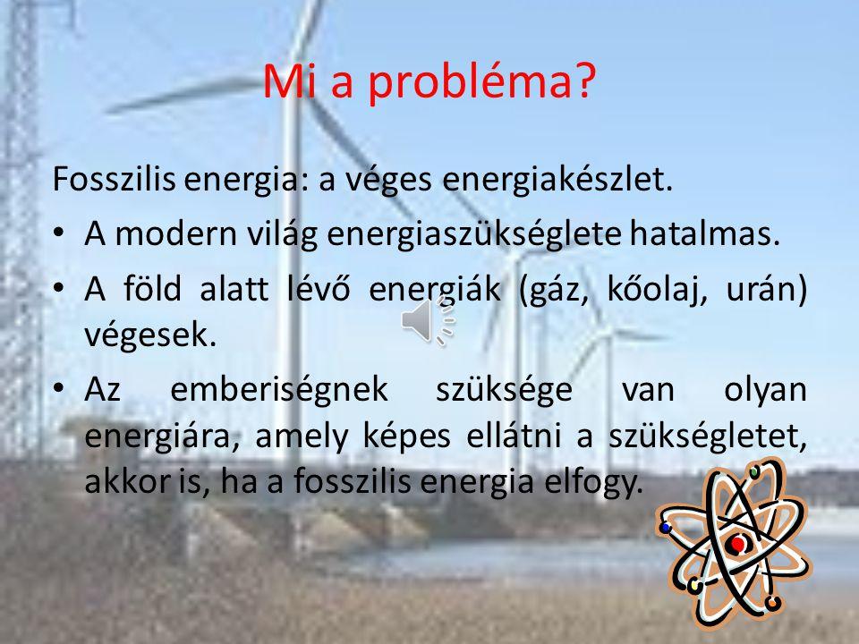 A megújuló energiák Készítette: Gyimesi Norbert Felkészítő tanár: Koromné Ruff Regina Móricz Zsigmond Általános Iskola Dunaújváros, Úttörő utca 1-3. 5