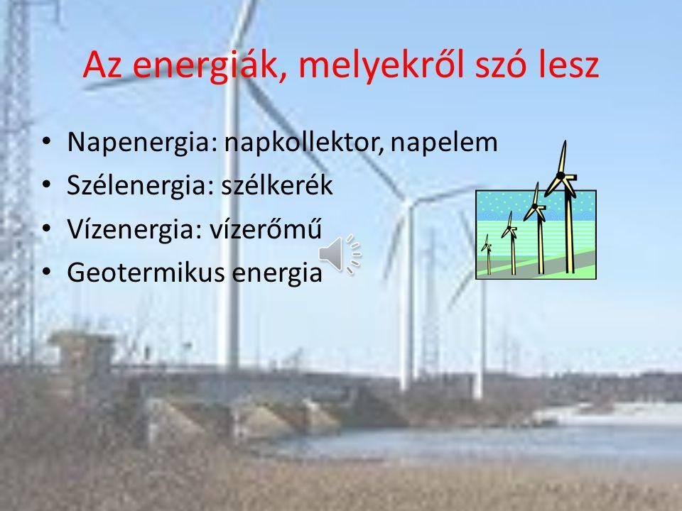 Mi a probléma? Fosszilis energia: a véges energiakészlet. A modern világ energiaszükséglete hatalmas. A föld alatt lévő energiák (gáz, kőolaj, urán) v