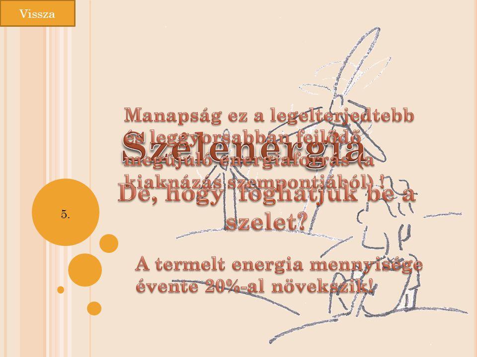 1.Melyek a megújuló energiaforrások. Szél, víz, nap, biomassza és geotermikus energia.