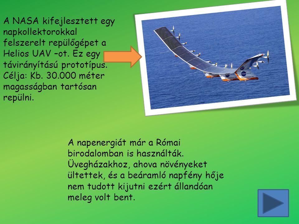 A NASA kifejlesztett egy napkollektorokkal felszerelt repülőgépet a Helios UAV –ot. Ez egy távirányítású prototípus. Célja: Kb. 30.000 méter magasságb