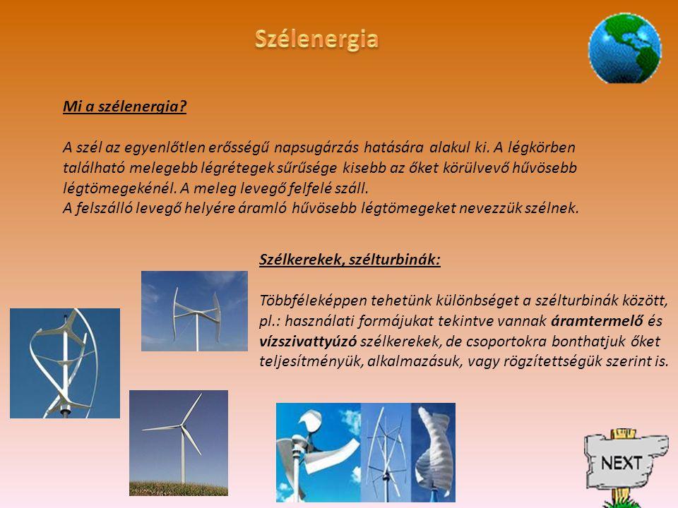 Mi a szélenergia.A szél az egyenlőtlen erősségű napsugárzás hatására alakul ki.