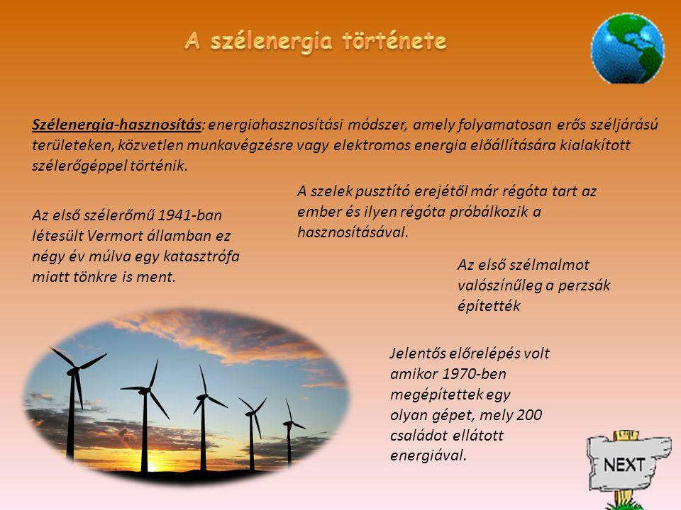 Szélenergia-hasznosítás: energiahasznosítási módszer, amely folyamatosan erős széljárású területeken, közvetlen munkavégzésre vagy elektromos energia előállítására kialakított szélerőgéppel történik.
