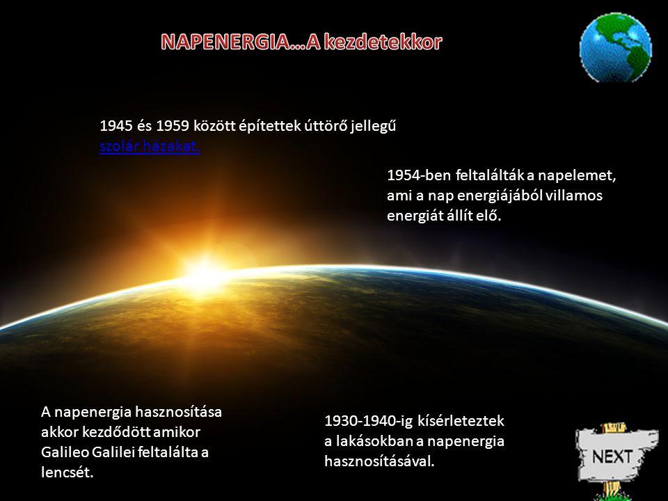 A napenergia hasznosítása akkor kezdődött amikor Galileo Galilei feltalálta a lencsét.