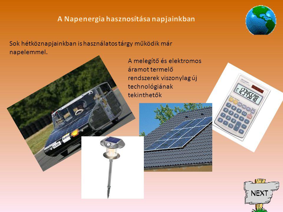 Sok hétköznapjainkban is használatos tárgy működik már napelemmel.
