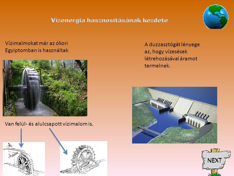 Vízimalmokat már az ókori Egyiptomban is használtak Van felül- és alulcsapott vízimalom is.