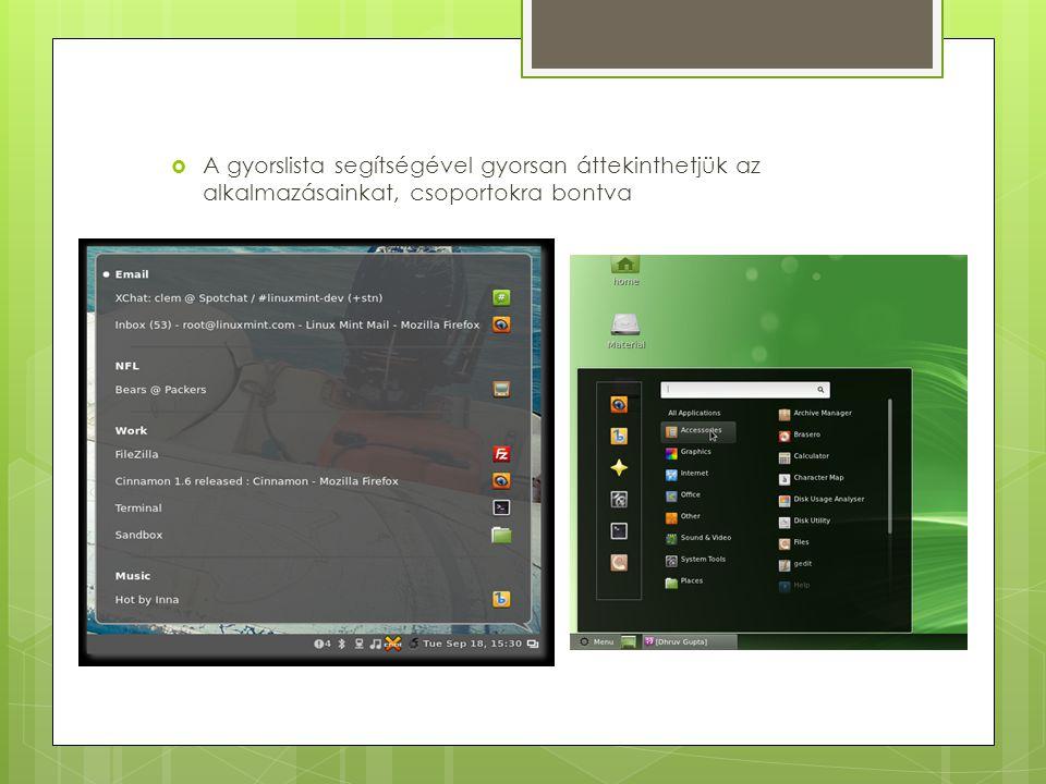  A Linux Mint villámgyors  Akár egy régi laptoppal használjuk, akár egy vadiúj géppel, a Mint szinte mindenen nagyon jól megvan  A bootidő nagyon alacsony, 15-20 másodperc alatt használatra kész  Pár egyszerű trükkel ez az idő még rövidebbé varázsolható