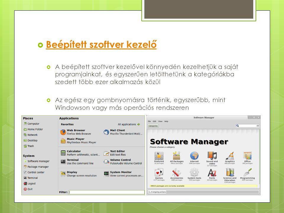  Beépített szoftver kezelő Beépített szoftver kezelő  A beépített szoftver kezelővel könnyedén kezelhetjük a saját programjainkat, és egyszerűen let