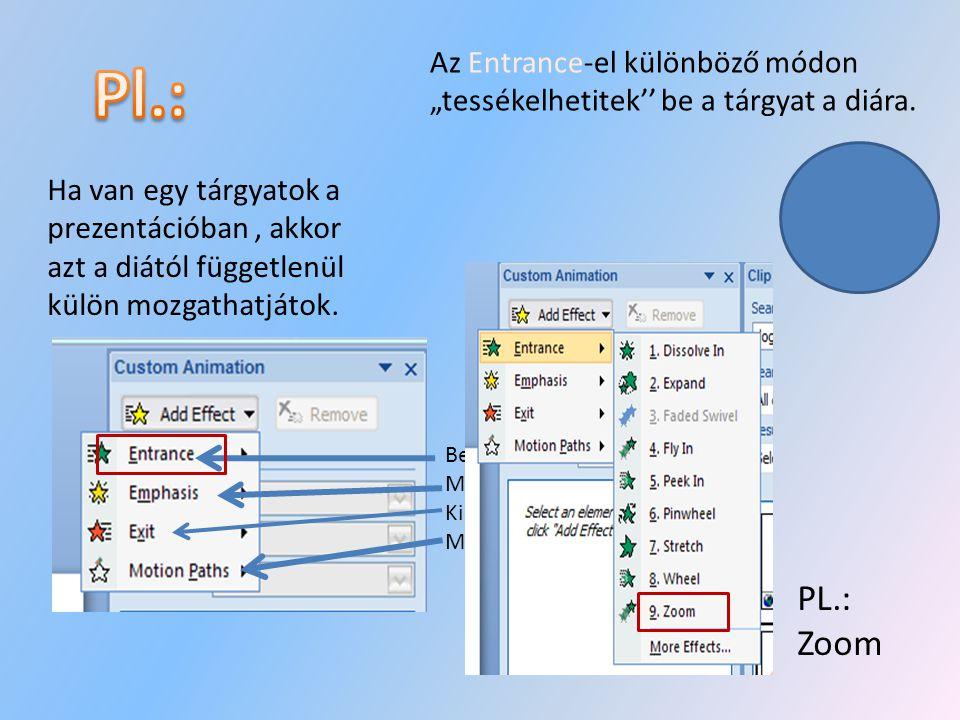 Ezután egy új menüsor fog megjelenni a jobb oldalon. Ennek a neve Custom Animation Ez a lehetőség a prezentációban található (kép, forma,animáció) moz