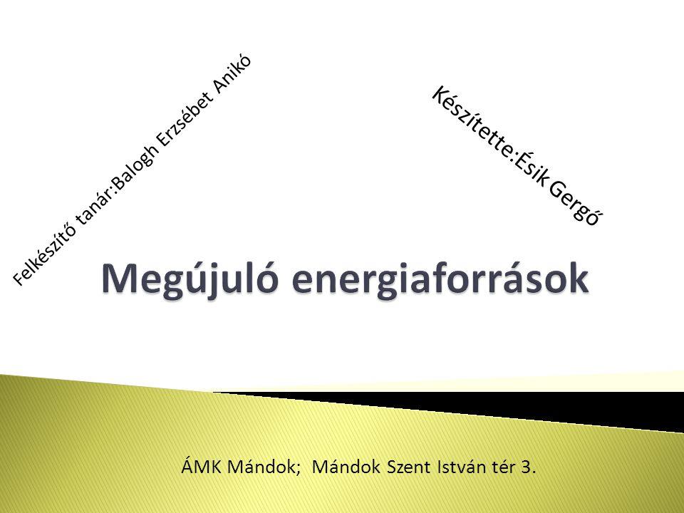 Készítette:Ésik Gergő F elkészítő tanár:Balogh Erzsébet Anikó ÁMK Mándok; Mándok Szent István tér 3.
