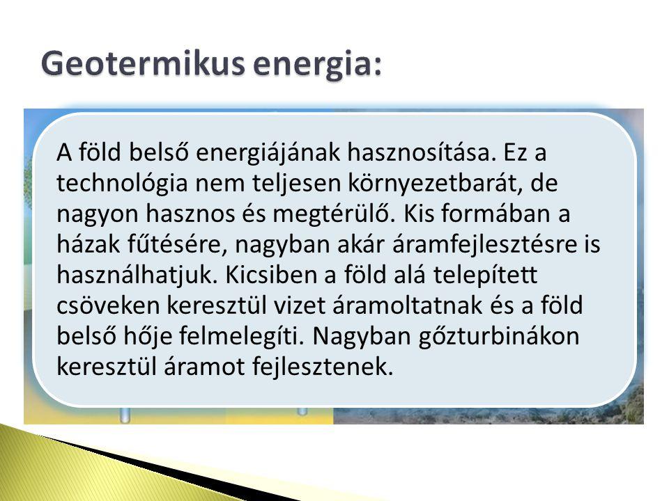 A föld belső energiájának hasznosítása.