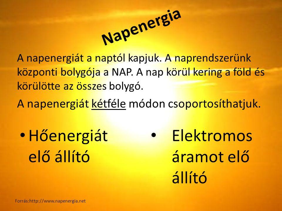 Napenergia A napenergiát a naptól kapjuk. A naprendszerünk központi bolygója a NAP. A nap körül kering a föld és körülötte az összes bolygó. A napener