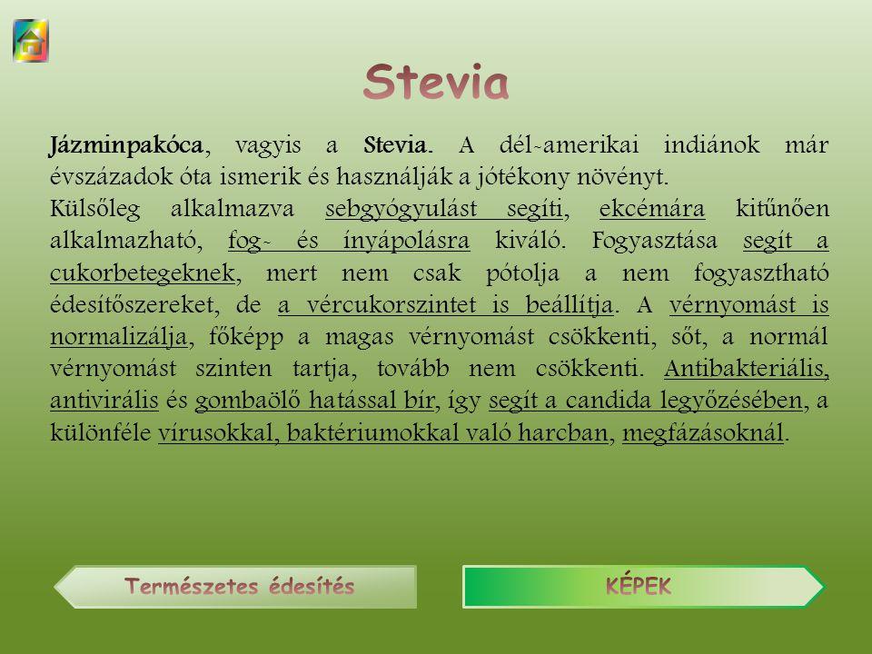 Jázminpakóca, vagyis a Stevia.
