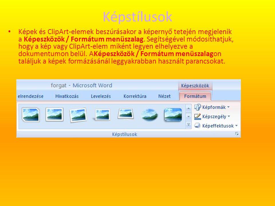 Képstílusok Képek és ClipArt-elemek beszúrásakor a képernyő tetején megjelenik a Képeszközök / Formátum menüszalag. Segítségével módosíthatjuk, hogy a