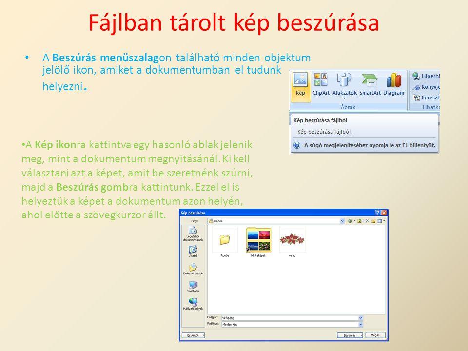Fájlban tárolt kép beszúrása A Beszúrás menüszalagon található minden objektum jelölő ikon, amiket a dokumentumban el tudunk helyezni. A Kép ikonra ka