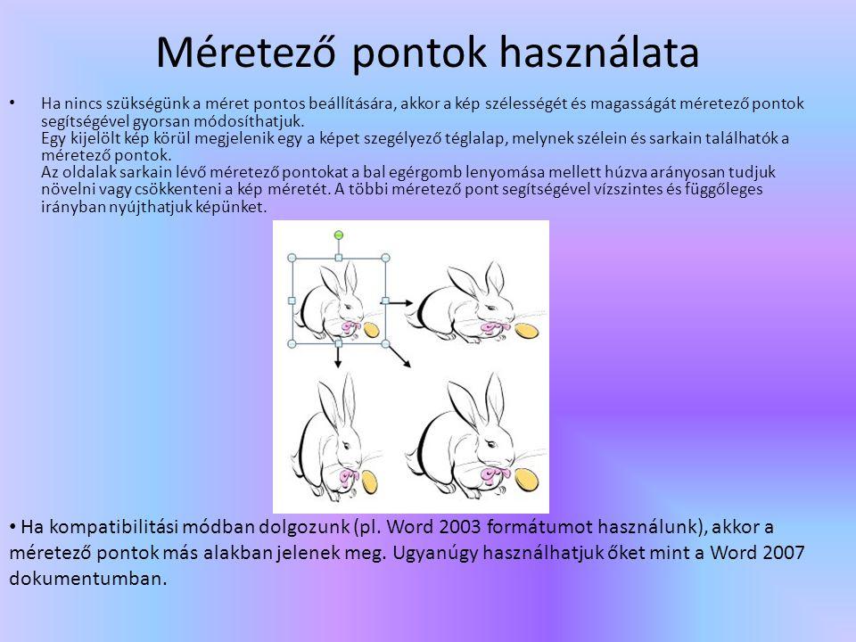 Képstílusok Képek és ClipArt-elemek beszúrásakor a képernyő tetején megjelenik a Képeszközök / Formátum menüszalag.