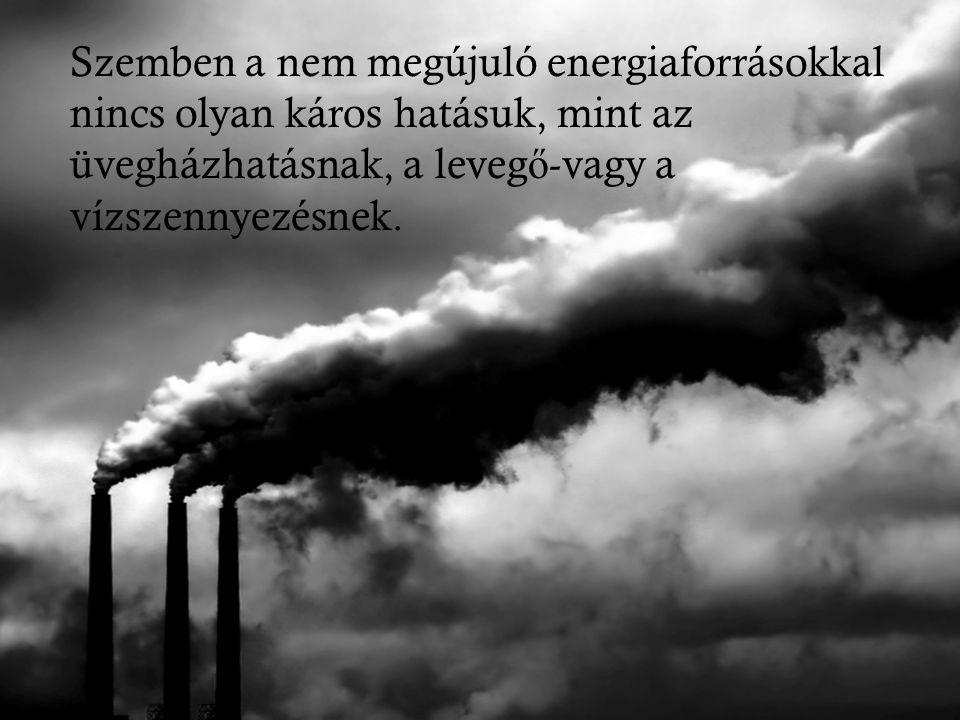 A környezetbarát szélenergia A környezetszennyezésről: Nem csak az emberre, hanem minden más él ő lényre kihat a Földön.