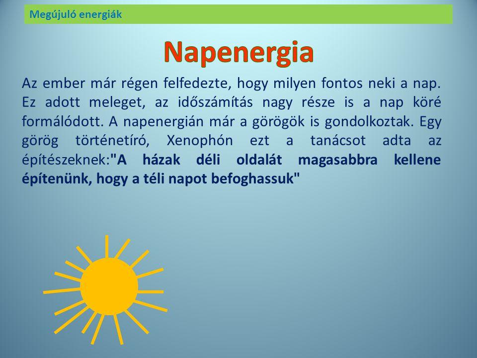 Megújuló energiák SZÉL NAP VÍZ BIOMASSZA GEOTERMIKUS ENERGIA
