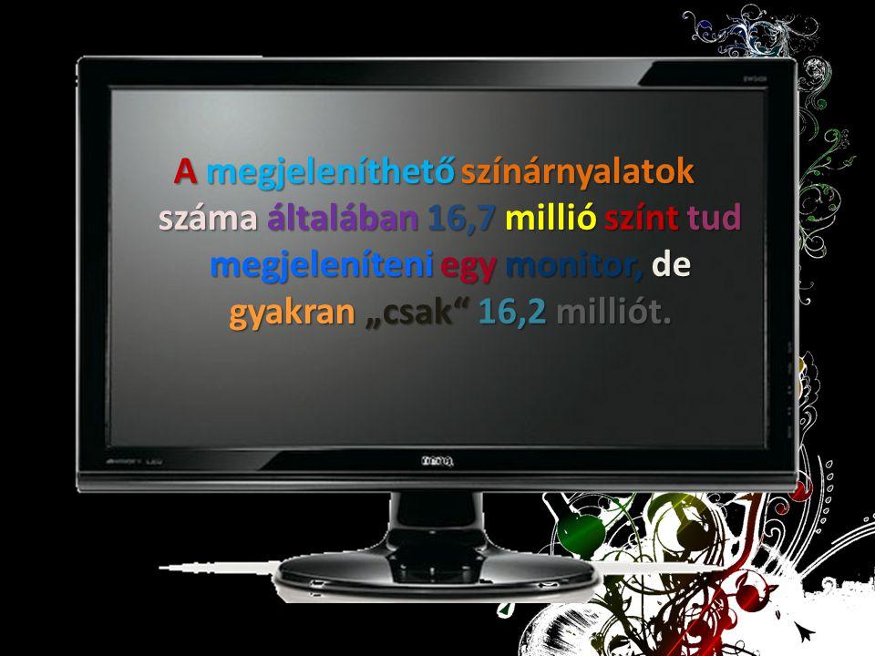 """A megjeleníthető színárnyalatok száma általában 16,7 millió színt tud megjeleníteni egy monitor, de gyakran """"csak"""" 16,2 milliót."""