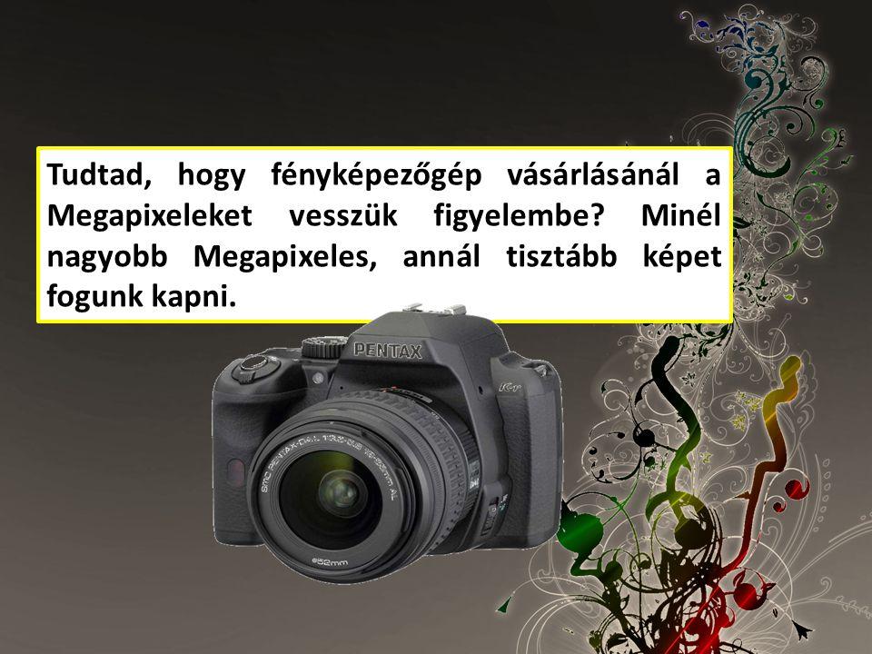Tudtad, hogy fényképezőgép vásárlásánál a Megapixeleket vesszük figyelembe? Minél nagyobb Megapixeles, annál tisztább képet fogunk kapni.