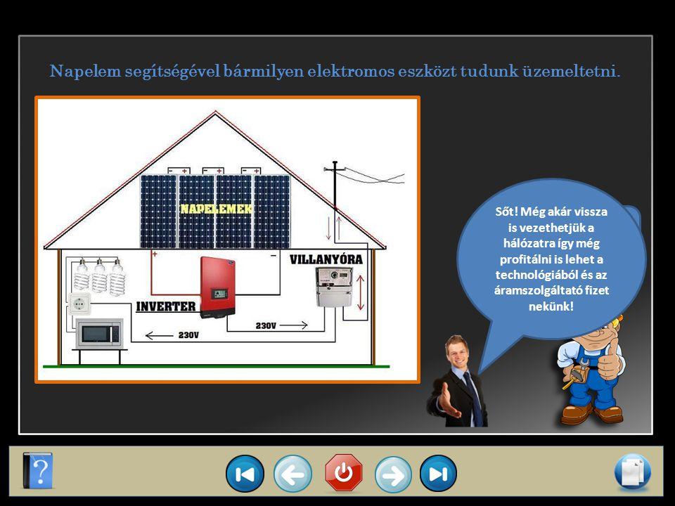 Napelem A napelem m ű ködési elve hasonló a napkollektoréhoz, de míg a napkollektor h ő energiát, addig a napelem villamos energiát termel a fényenergiából.