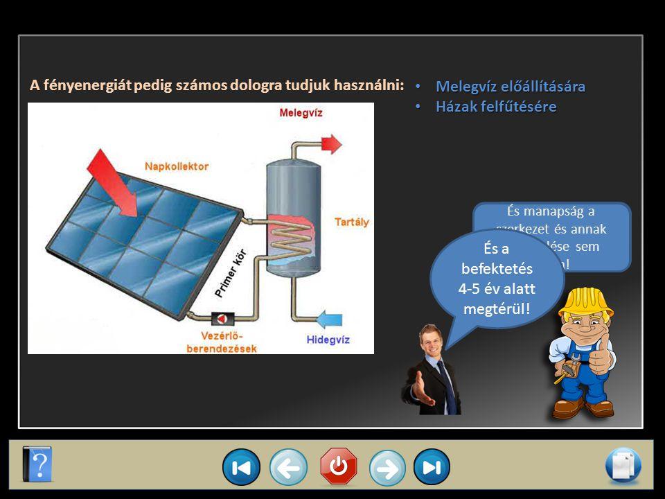 Napkollektor Az egyik legfőbb megújuló energiaforrásunk a nap.