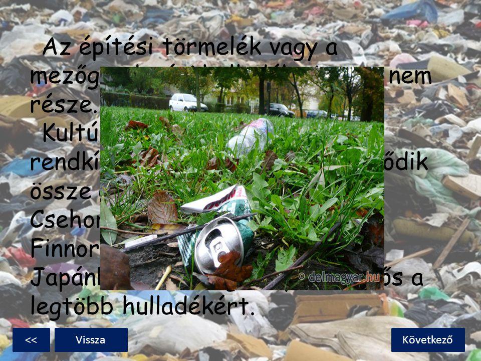 Az építési törmelék vagy a mezőgazdasági hulladék viszont nem része. Kultúránként és országonként rendkívül eltérő, hogy miből tevődik össze a szemétm