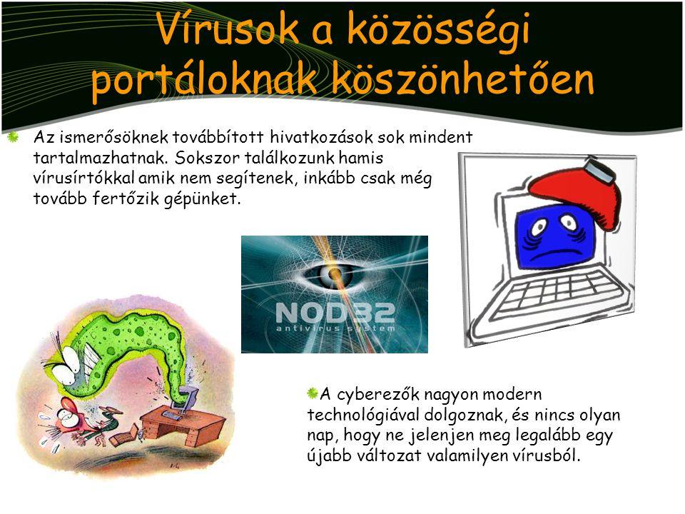 Vírusok a közösségi portáloknak köszönhetően Az ismerősöknek továbbított hivatkozások sok mindent tartalmazhatnak. Sokszor találkozunk hamis vírusírtó