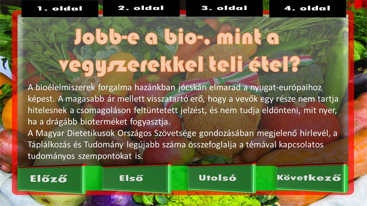 Fülemüle verseny 2013 A bioélelmiszerek forgalma hazánkban jócskán elmarad a nyugat-európaihoz képest.