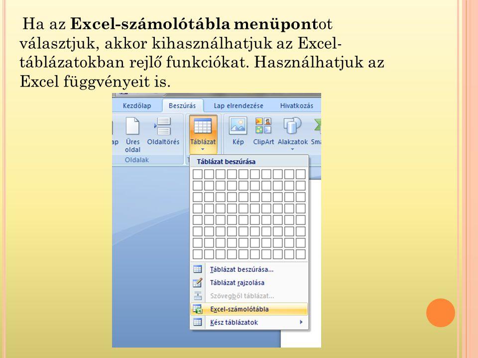 Ha az Excel-számolótábla menüpont ot választjuk, akkor kihasználhatjuk az Excel- táblázatokban rejlő funkciókat.