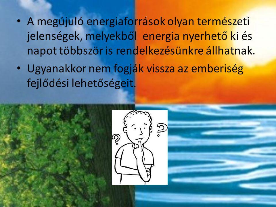 Régebbi időkben is felhasználták a természet energiáit: a szelet és a vizet