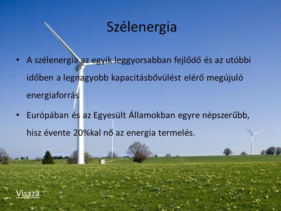 Szélenergia A szélenergia az egyik leggyorsabban fejlődő és az utóbbi időben a legnagyobb kapacitásbővülést elérő megújuló energiaforrás Európában és